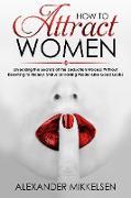 Cover-Bild zu How to Attract Women (Natural Attraction Revolution, #1) (eBook) von Mikkelsen, Alexander