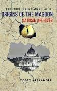 Cover-Bild zu Origins Of The Magdon: Vatican Archives (The Magdon Series) (eBook) von Alexander, Tobey