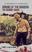 Cover-Bild zu Origins Of The Magdon: The Journey Ahead (The Magdon Series) (eBook) von Alexander, Tobey