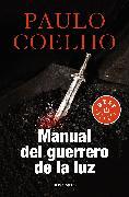 Cover-Bild zu Manual del guerrero de la luz / Warrior of the Light: A Manual von Coelho, Paulo