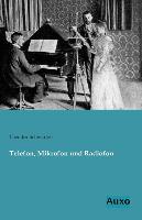 Cover-Bild zu Telefon, Mikrofon und Radiofon von Schwartze, Theodor