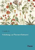 Cover-Bild zu Anleitung zur Zimmer-Gärtnerei von Jubisch, Max