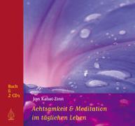 Cover-Bild zu Achtsamkeit und Meditation im täglichen Leben von Kabat-Zinn, Jon