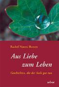 Cover-Bild zu Aus Liebe zum Leben von Remen, Rachel Naomi