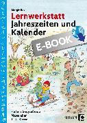Cover-Bild zu Lernwerkstatt Jahreszeiten und Kalender (eBook) von Rex, Margit