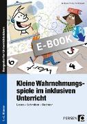 Cover-Bild zu Kleine Wahrnehmungsspiele im inklusiven Unterricht (eBook) von Finck, Wolfgang