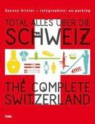 Cover-Bild zu Sitzler, Susann: Total alles über die Schweiz / The Complete Switzerland