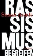 Cover-Bild zu Rassismus begreifen von Arndt, Susan