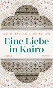 Cover-Bild zu Eine Liebe in Kairo von Cheheltan, Amir Hassan