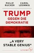 Cover-Bild zu Trump gegen die Demokratie - »A Very Stable Genius« (eBook) von Leonnig, Carol