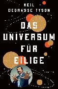 Cover-Bild zu Das Universum für Eilige von deGrasse Tyson, Neil