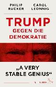 Cover-Bild zu Trump gegen die Demokratie - »A Very Stable Genius« von Leonnig, Carol