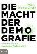 Cover-Bild zu Die Macht der Demografie von Morland, Paul
