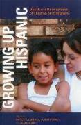 Cover-Bild zu Growing Up Hispanic: Health and Development of Children of Immigrants von Landale, Nancy S.