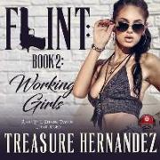 Cover-Bild zu Flint, Book 2: Working Girls von Hernandez, Treasure