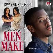 Cover-Bild zu Choices Men Make von Joseph, Dwayne S.