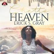 Cover-Bild zu Ghetto Heaven von Gray, Erick S.