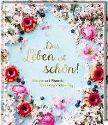 Cover-Bild zu Das Leben ist schön! von Nieschlag, Lisa (Fotogr.)