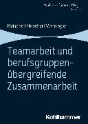 Cover-Bild zu Teamarbeit und berufsgruppenübergreifende Zusammenarbeit (eBook) von Fleischer, Werner