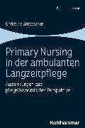 Cover-Bild zu Primary Nursing in der ambulanten Langzeitpflege (eBook) von Bretbacher, Christine