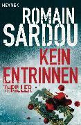 Cover-Bild zu Kein Entrinnen (eBook) von Sardou, Romain