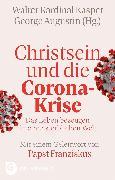 Cover-Bild zu Christsein und die Corona-Krise (eBook) von Augustin, George