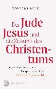 Cover-Bild zu Der Jude Jesus und die Zukunft des Christentums (eBook) von Reck, Nobert