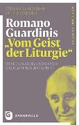 """Cover-Bild zu Romano Guardinis """"Vom Geist der Liturgie"""" von Langenbahn, Stefan K. (Hrsg.)"""