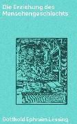 Cover-Bild zu Lessing, Gotthold Ephraim: Die Erziehung des Menschengeschlechts (eBook)