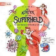 Cover-Bild zu Mein Körper ist ein Superheld (Audio Download) von Bornstädt, Matthias von