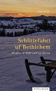 Cover-Bild zu Schlittefahrt uf Bethlehem von Kurz, Alex