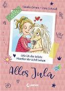 Cover-Bild zu Alles Jula (Band 1) - Wie ich das tollste Haustier der Welt bekam von Grimm, Sandra
