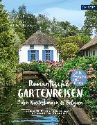Cover-Bild zu Romantische Gartenreisen in den Niederlanden und Belgien (eBook) von Birne, Anja