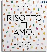 Cover-Bild zu Risotto, ti amo! (eBook) von Gallo, Riso (Hrsg.)