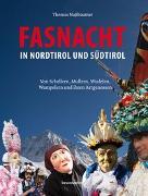 Cover-Bild zu Fasnacht in Nordtirol und Südtirol von Nußbaumer, Thomas