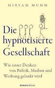 Cover-Bild zu Die hypnotisierte Gesellschaft von Muhm, Miryam