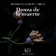 Cover-Bild zu Danza de la muerte y otros - dramatizado (Audio Download) von Lorca, Federico García