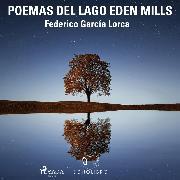 Cover-Bild zu Poemas del lago Eden Mills (Audio Download) von Lorca, Federico García