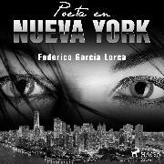 Cover-Bild zu Poeta en Nueva York (Audio Download) von Lorca, Federico García