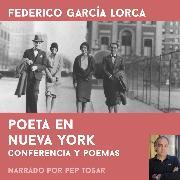 Cover-Bild zu Poeta en Nueva York: narrado por Pep Tosar (Audio Download) von Lorca, Federico García