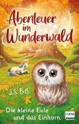 Cover-Bild zu Abenteuer im Wunderwald - Die kleine Eule und das Einhorn von Betts, J. S.