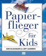 Cover-Bild zu Papierflieger für Kids von Blackburn, Ken