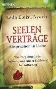 Cover-Bild zu Seelenverträge. Absprachen in Liebe von Ayach, Leila Eleisa