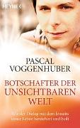 Cover-Bild zu Botschafter der unsichtbaren Welt von Voggenhuber, Pascal
