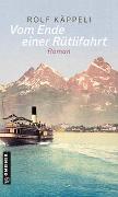 Cover-Bild zu Vom Ende einer Rütlifahrt von Käppeli, Rolf
