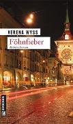 Cover-Bild zu Föhnfieber von Wyss, Verena