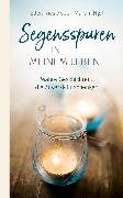 Cover-Bild zu Segensspuren in meinem Leben (eBook) von Nieswiodek-Martin, Ellen (Hrsg.)