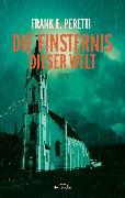 Cover-Bild zu Die Finsternis dieser Welt (eBook) von Peretti, Frank E.
