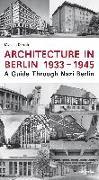 Cover-Bild zu Architecture in Berlin 1933-1945 (eBook) von Donath, Matthias