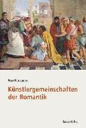 Cover-Bild zu Künstlergemeinschaften der Romantik (eBook) von Betthausen, Peter